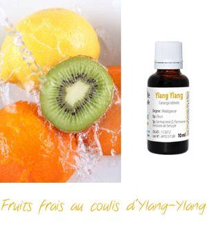 Fruits frais coulis d'ylang ylang